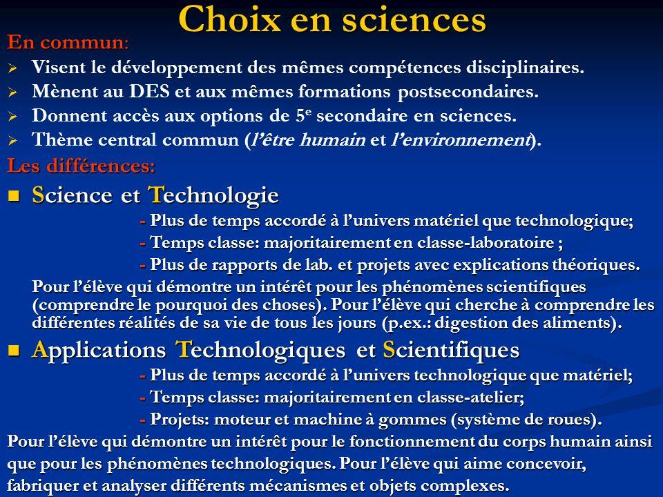 Choix en sciences En commun: Visent le développement des mêmes compétences disciplinaires.