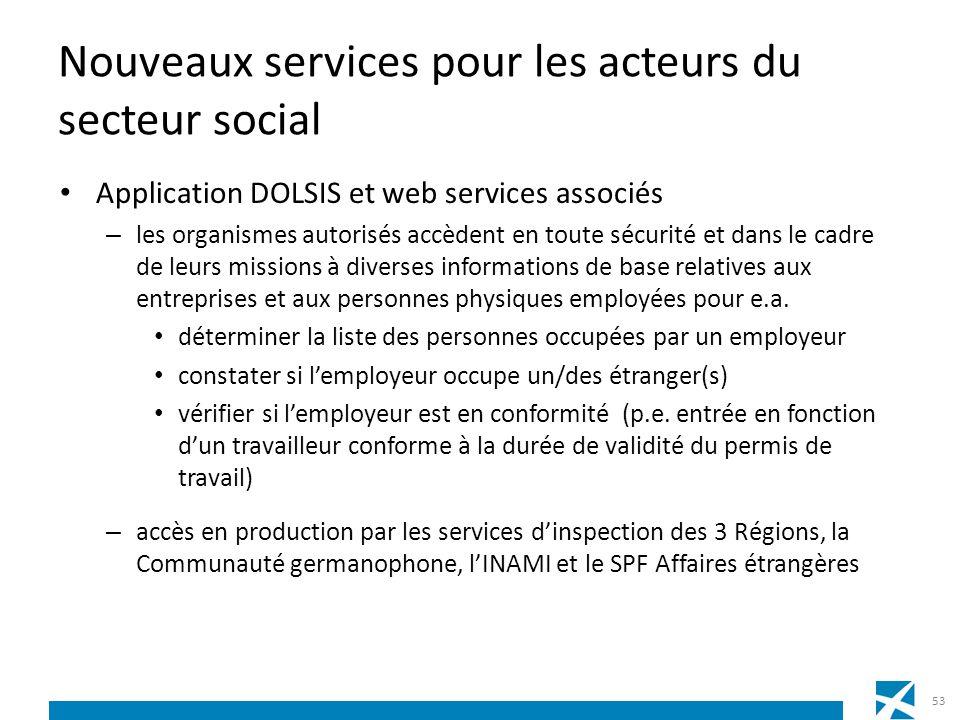 Nouveaux services pour les acteurs du secteur social Application DOLSIS et web services associés – les organismes autorisés accèdent en toute sécurité