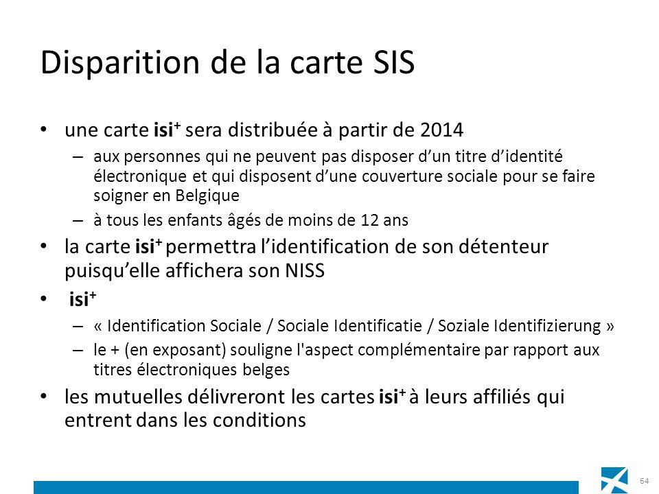 Disparition de la carte SIS une carte isi + sera distribuée à partir de 2014 – aux personnes qui ne peuvent pas disposer dun titre didentité électroni