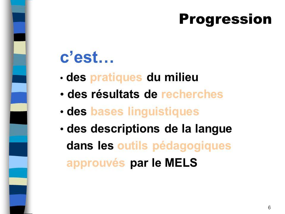 6 cest… des pratiques du milieu des résultats de recherches des bases linguistiques des descriptions de la langue dans les outils pédagogiques approuvés par le MELS Progression
