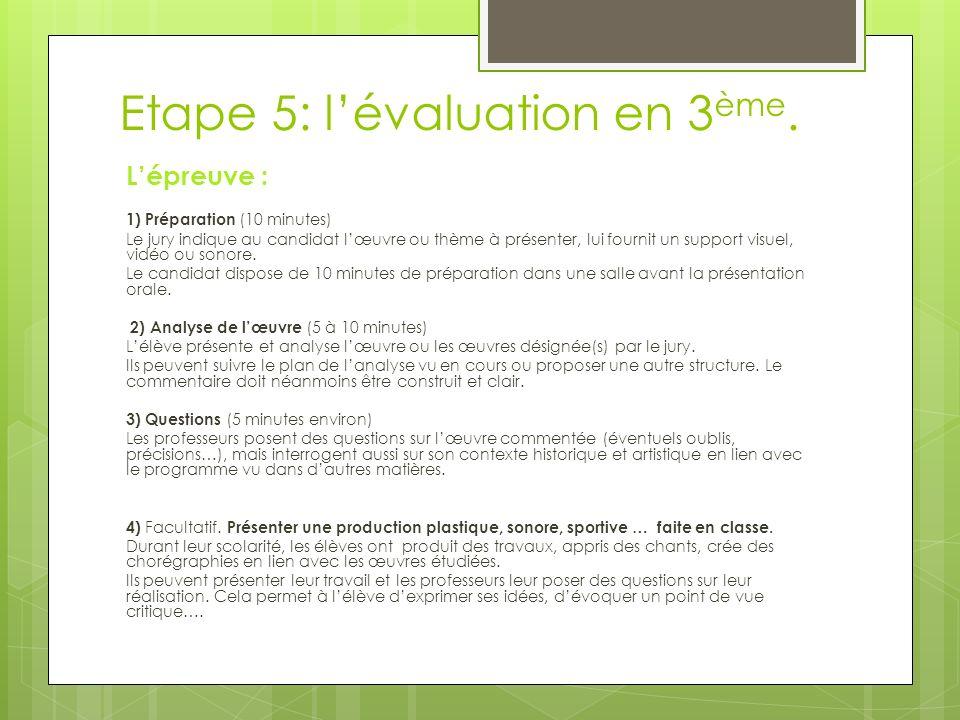 Etape 5: lévaluation en 3 ème.