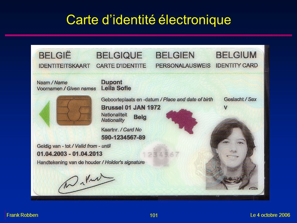 101 Le 4 octobre 2006Frank Robben Carte didentité électronique