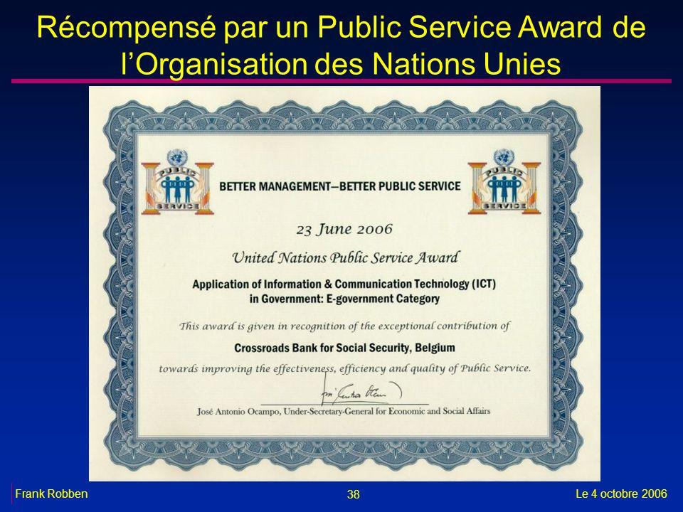 38 Le 4 octobre 2006Frank Robben Récompensé par un Public Service Award de lOrganisation des Nations Unies