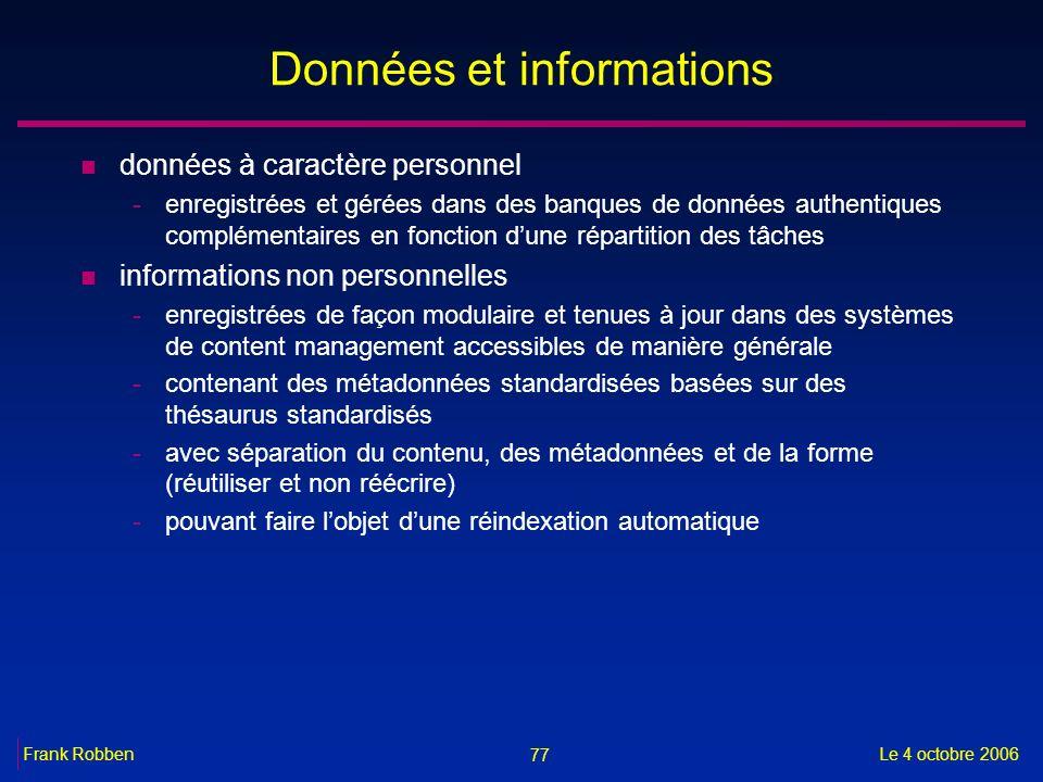 77 Le 4 octobre 2006Frank Robben Données et informations n données à caractère personnel -enregistrées et gérées dans des banques de données authentiq