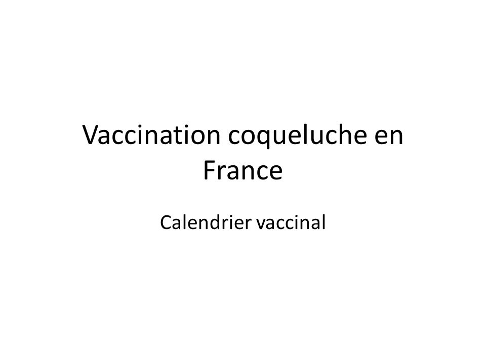 Vaccination coqueluche en France Calendrier vaccinal