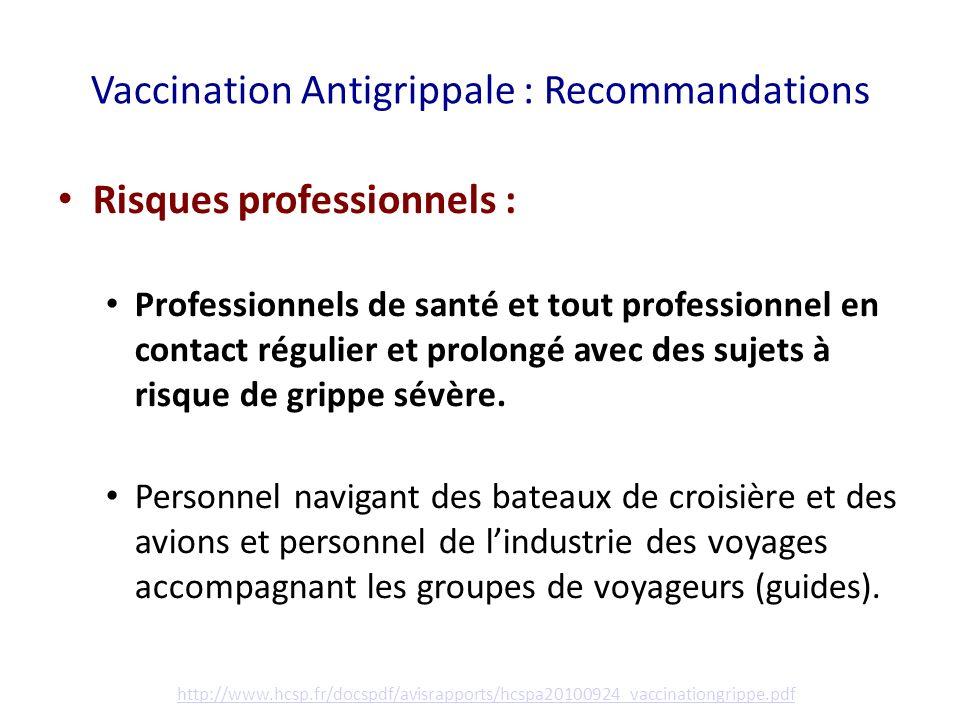 Vaccination Antigrippale : Recommandations Risques professionnels : Professionnels de santé et tout professionnel en contact régulier et prolongé avec des sujets à risque de grippe sévère.