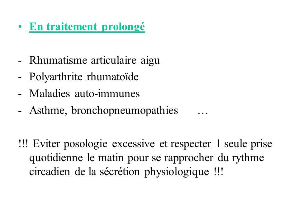 En traitement prolongé -Rhumatisme articulaire aigu -Polyarthrite rhumatoïde -Maladies auto-immunes -Asthme, bronchopneumopathies … !!.