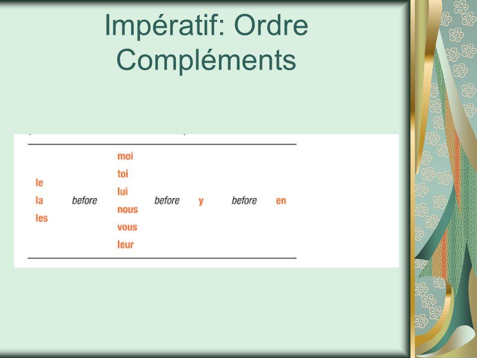 Impératif: Ordre Compléments