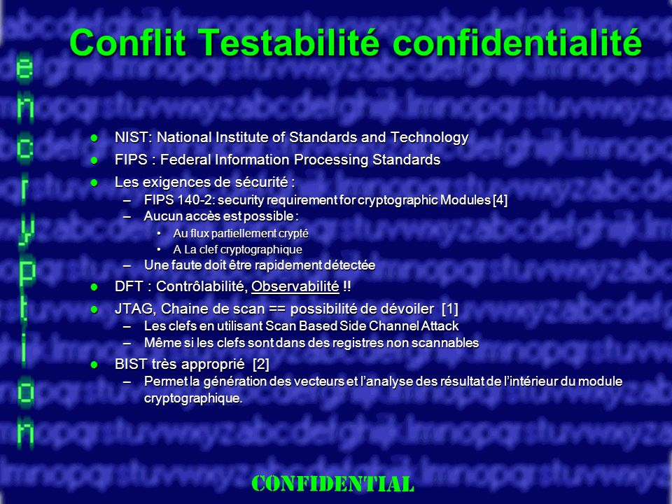 Slide 11 Conflit Testabilité confidentialité NIST: National Institute of Standards and Technology NIST: National Institute of Standards and Technology