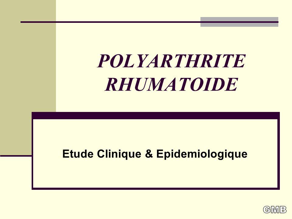 POLYARTHRITE RHUMATOIDE Etude Clinique & Epidemiologique