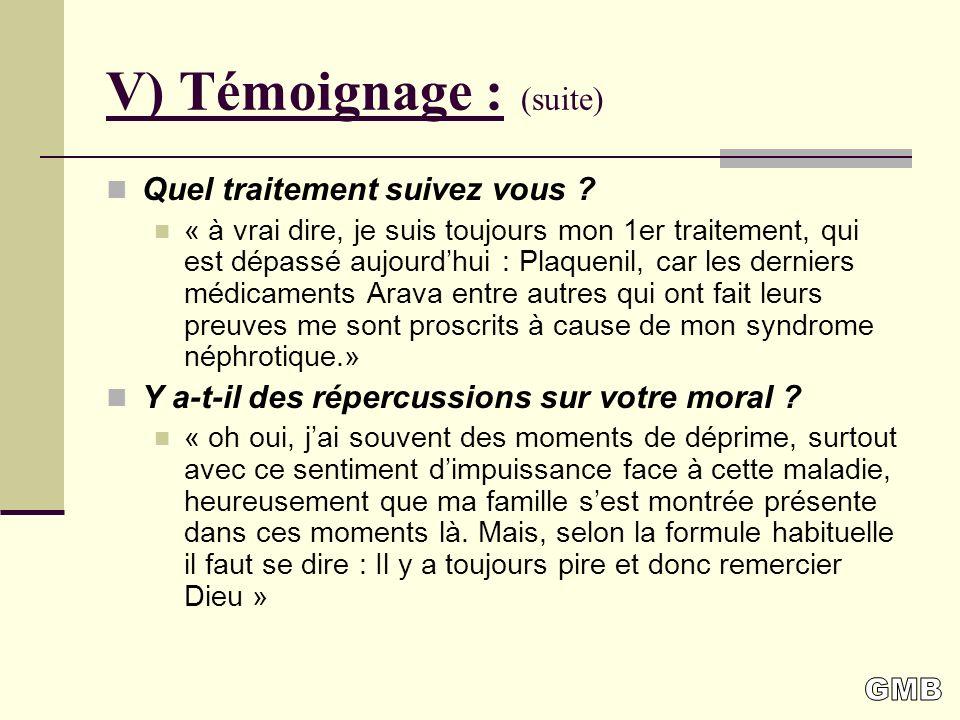 V) Témoignage : (suite) Quel traitement suivez vous .