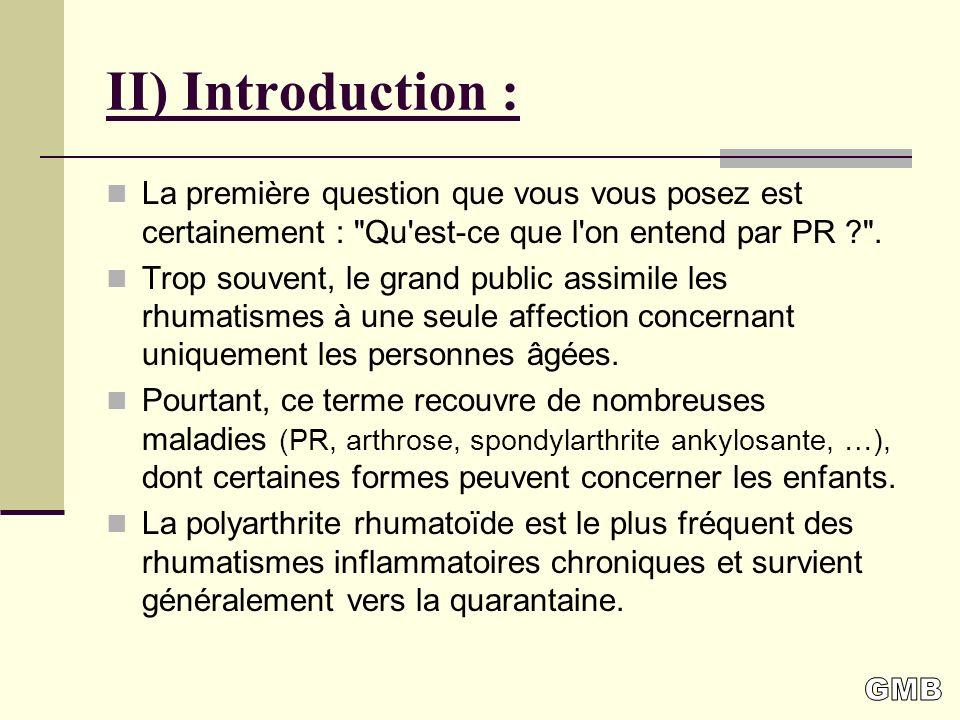 II) Introduction : La première question que vous vous posez est certainement : Qu est-ce que l on entend par PR ? .