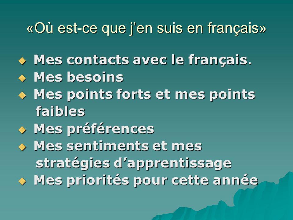 «Où est-ce que jen suis en français» Mes contacts avec le français.