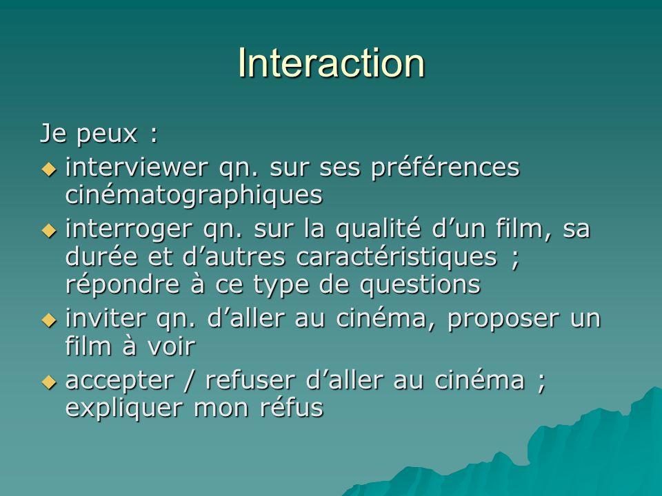 Interaction Je peux : interviewer qn. sur ses préférences cinématographiques interviewer qn.