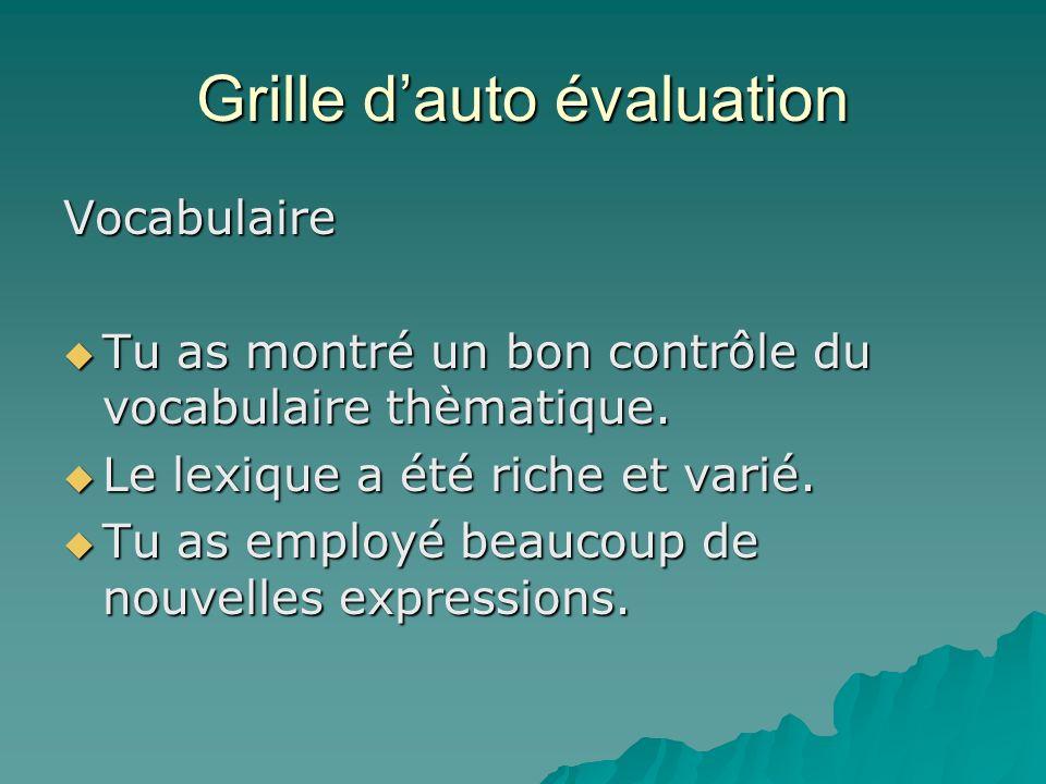 Grille dauto évaluation Vocabulaire Tu as montré un bon contrôle du vocabulaire thèmatique.