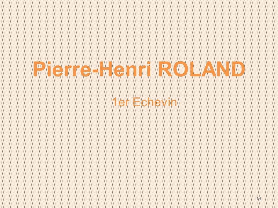 Pierre-Henri ROLAND 1er Echevin 14