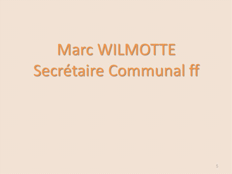 Marc WILMOTTE Secrétaire Communal ff 5