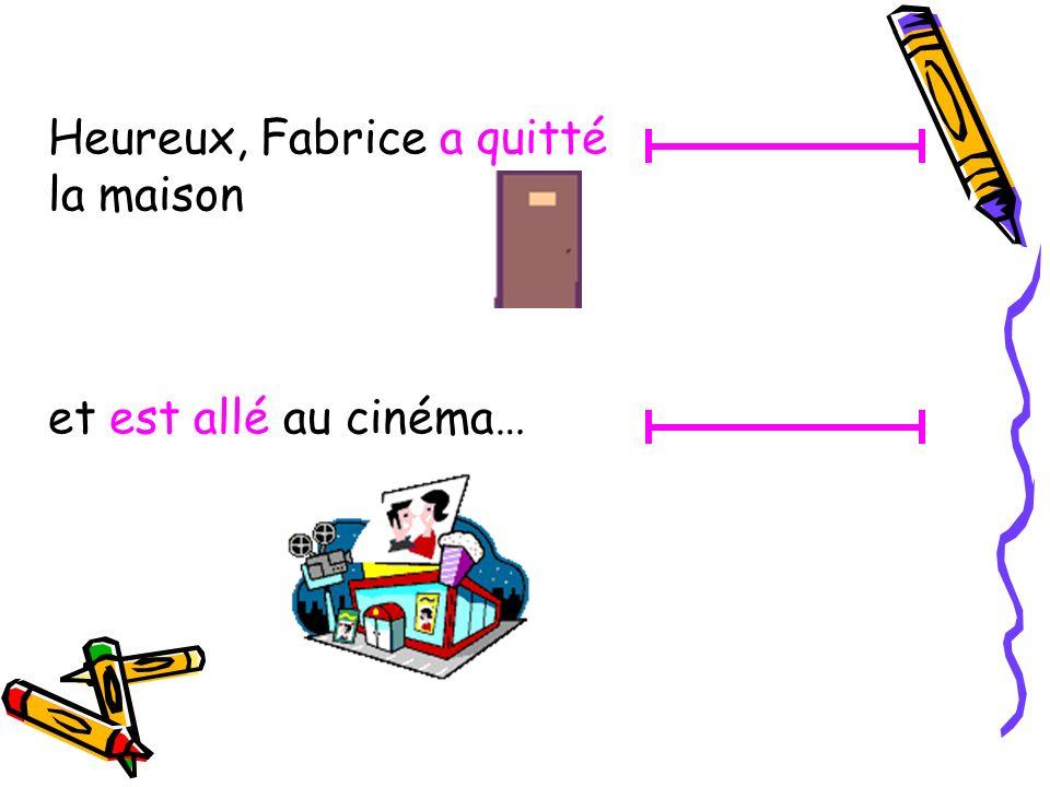 Heureux, Fabrice a quitté la maison et est allé au cinéma…