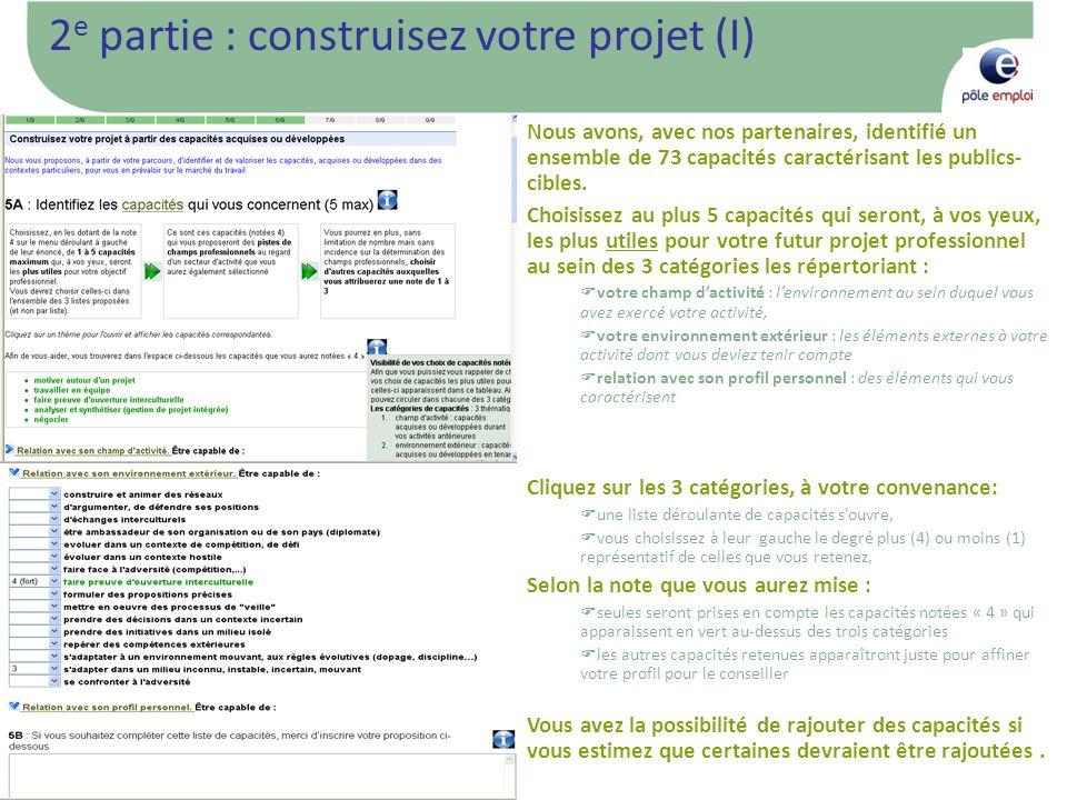 6 2 e partie : construisez votre projet (I) Nous avons, avec nos partenaires, identifié un ensemble de 73 capacités caractérisant les publics- cibles.