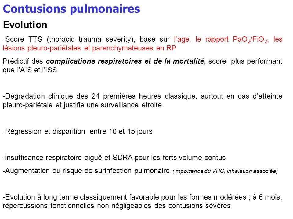 Contusions pulmonaires Evolution -Score TTS (thoracic trauma severity), basé sur lage, le rapport PaO 2 /FiO 2, les lésions pleuro-pariétales et paren