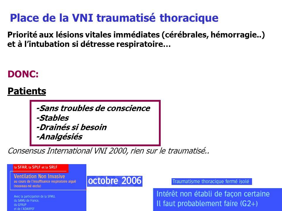 Place de la VNI traumatisé thoracique Priorité aux lésions vitales immédiates (cérébrales, hémorragie..) et à lintubation si détresse respiratoire… DO