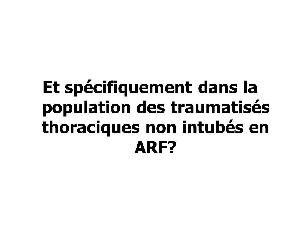 Et spécifiquement dans la population des traumatisés thoraciques non intubés en ARF?