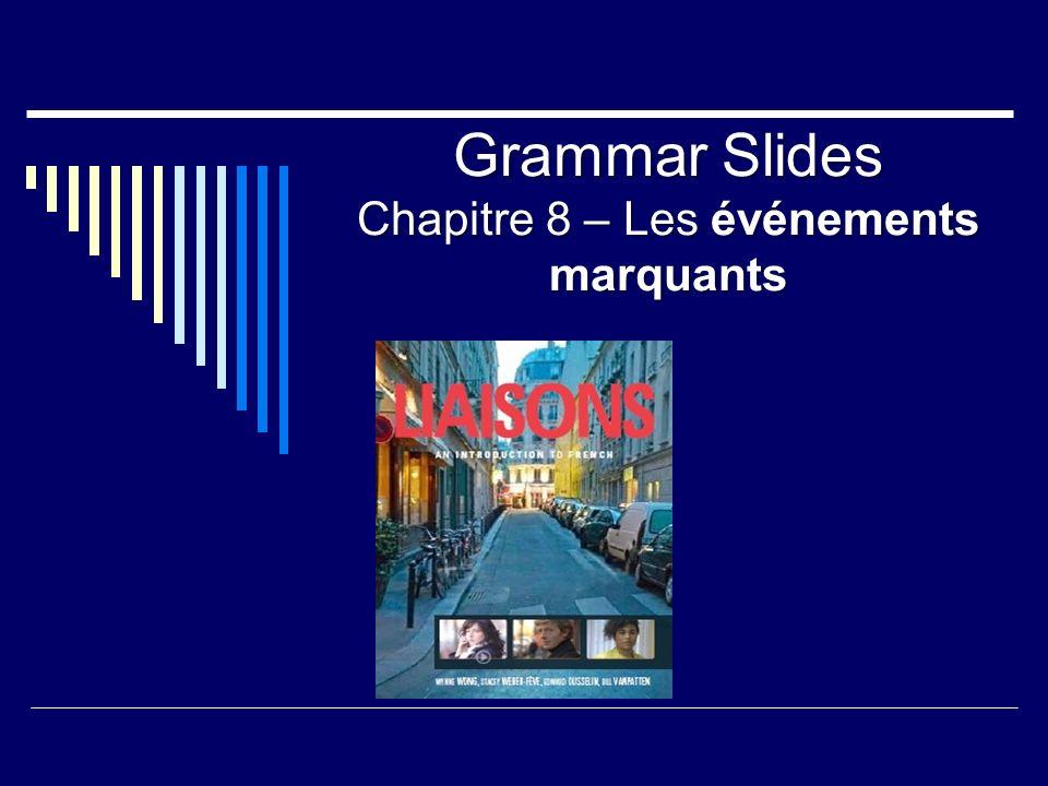 Grammar Slides Chapitre 8 – Les événements marquants