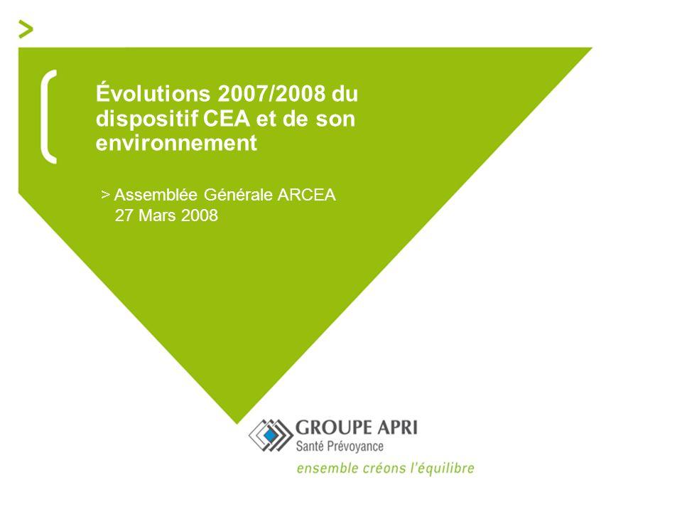 Évolutions 2007/2008 du dispositif CEA et de son environnement > Assemblée Générale ARCEA 27 Mars 2008