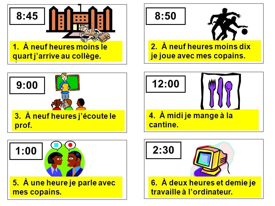 1. À neuf heures moins le quart… ………………………… 8:45 1.