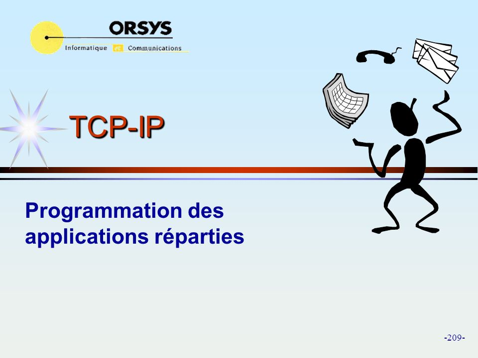 -209- TCP-IPTCP-IP Programmation des applications réparties
