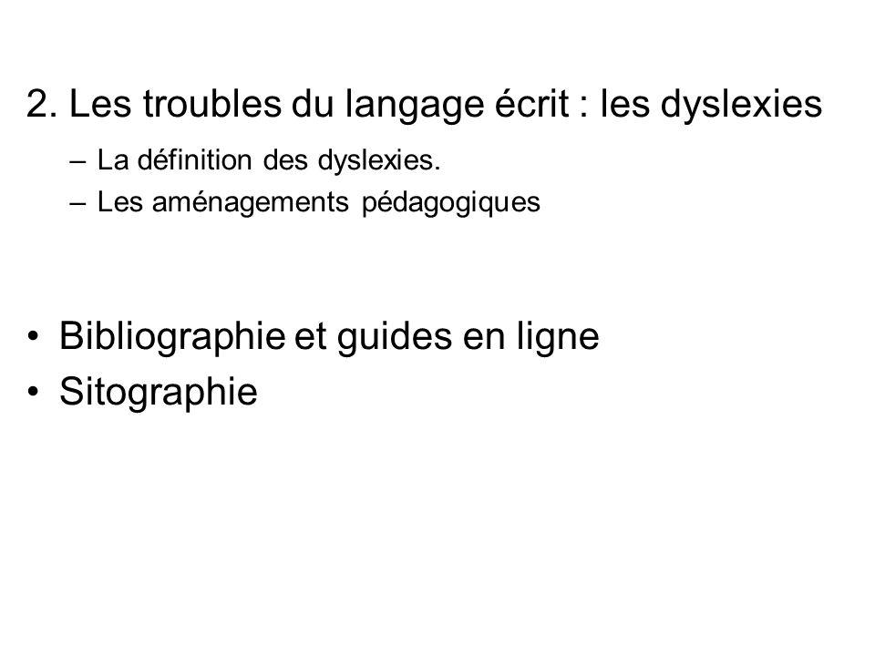2.Les troubles du langage écrit : les dyslexies –La définition des dyslexies.