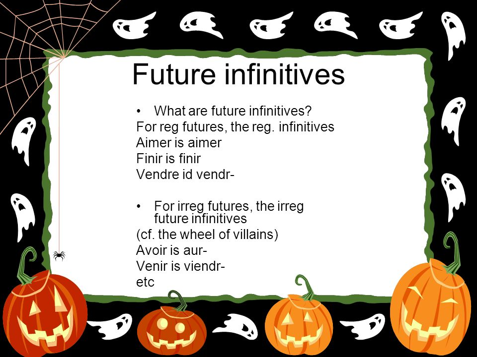 Le conditionnel What one WOULD do FORMATION= FUTURE INFINITIVES + IMPARFAIT ENDINGS
