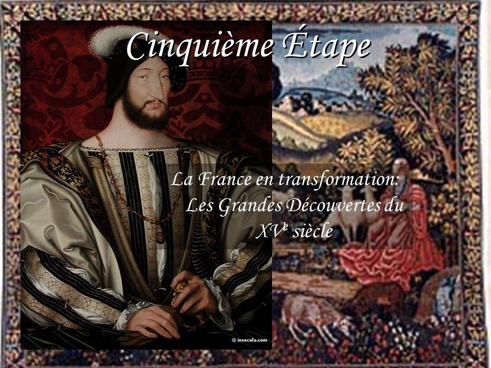 Cinquième Étape La France en transformation: Les Grandes Découvertes du XV e siècle