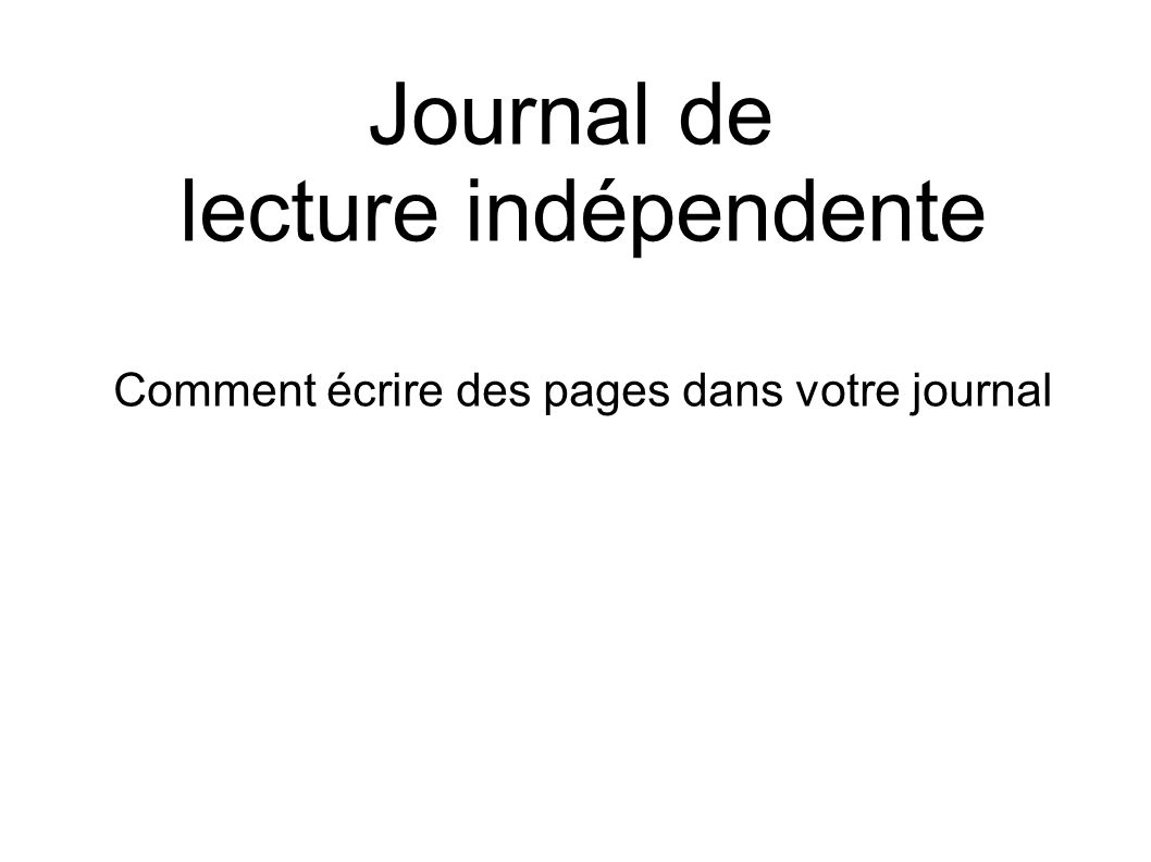 Journal de lecture indépendente Comment écrire des pages dans votre journal