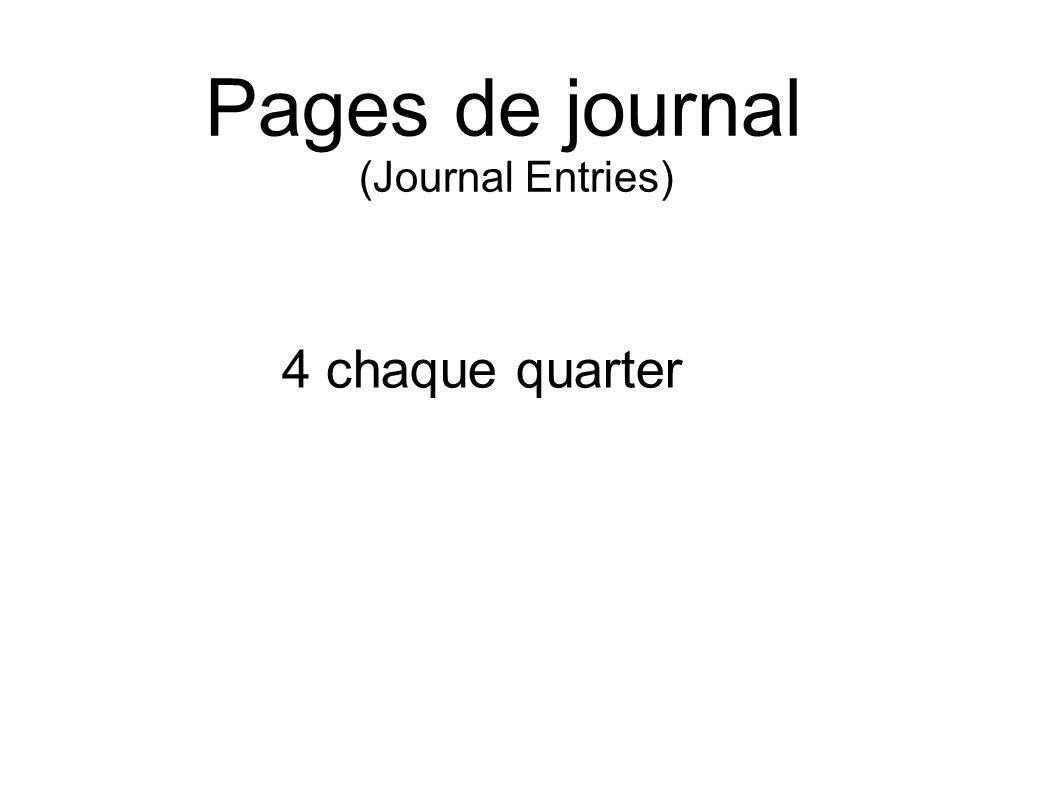 4 chaque quarter Pages de journal (Journal Entries)