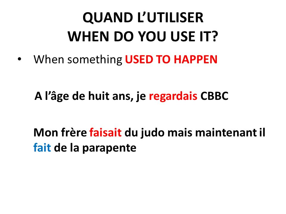 QUAND LUTILISER WHEN DO YOU USE IT.