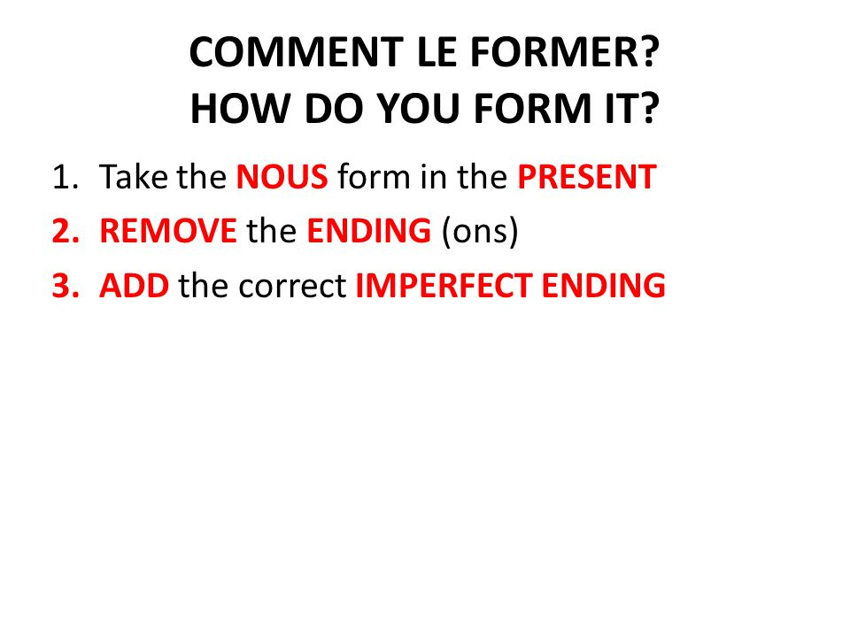 COMMENT LE FORMER. HOW DO YOU FORM IT.