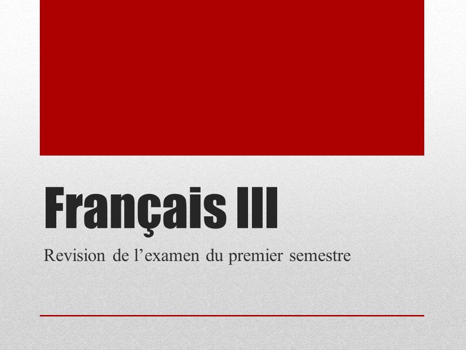 Français III Revision de lexamen du premier semestre