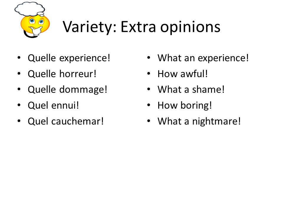 Variety: Extra opinions Quelle experience.Quelle horreur.