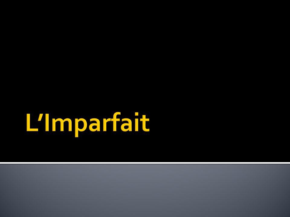 Limparfait est un temps simple qui montre une action continue qui sest déroulée dans le passé, sans indications précises de début ni de fin.