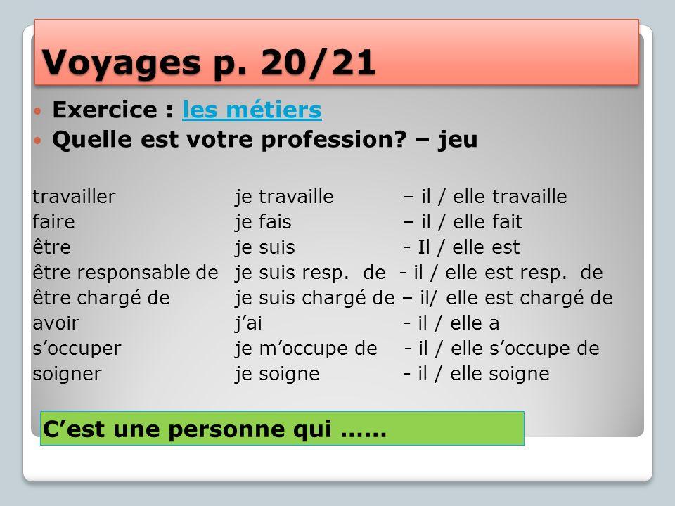 Voyages p. 20/21 Exercice : les métiersles métiers Quelle est votre profession.