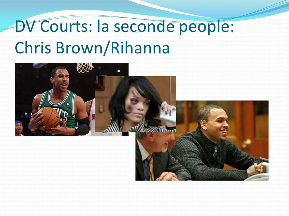 DV Courts: la seconde people: Chris Brown/Rihanna