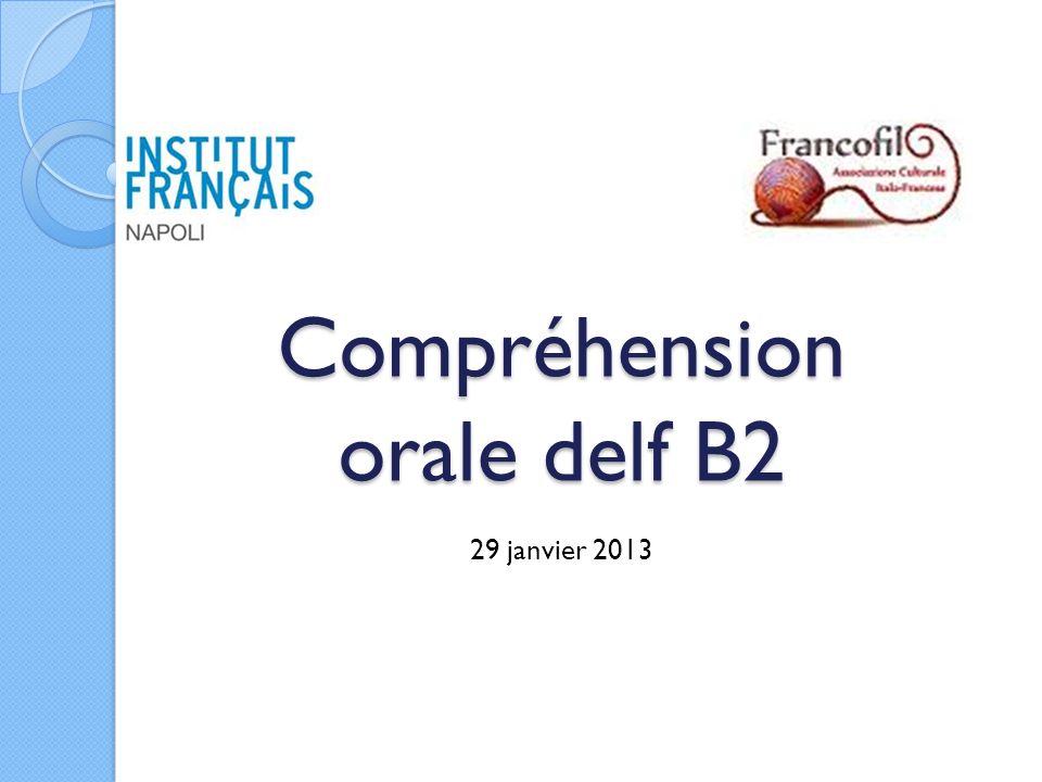Compréhension orale delf B2 29 janvier 2013