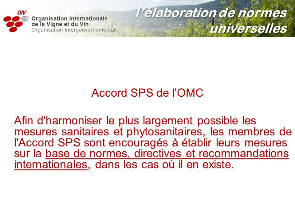 Accord SPS de lOMC Afin d'harmoniser le plus largement possible les mesures sanitaires et phytosanitaires, les membres de l'Accord SPS sont encouragés