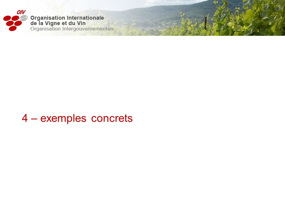 1 – Définitions des termes 2 - Principes du commerce mondial 3 – lélaboration des normes au sein de lOIV 4 – exemples concrets