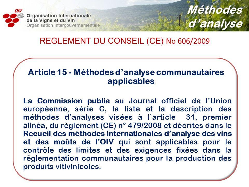 Article 15 - Méthodes danalyse communautaires applicables La Commission publie au Journal officiel de lUnion européenne, série C, la liste et la descr