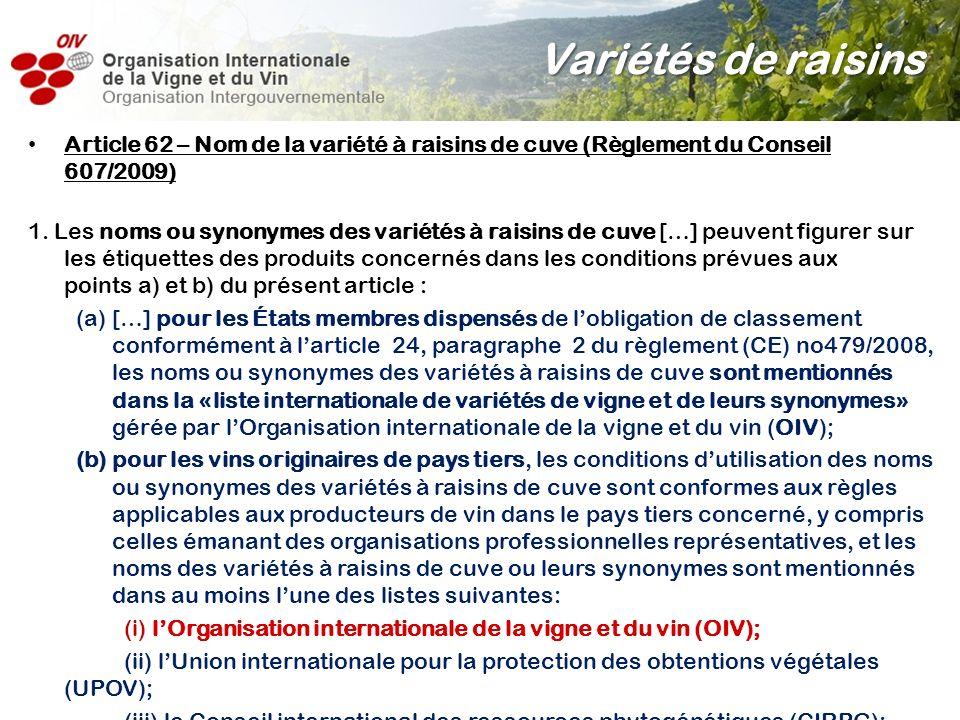 Article 62 – Nom de la variété à raisins de cuve (Règlement du Conseil 607/2009) 1. Les noms ou synonymes des variétés à raisins de cuve […] peuvent f