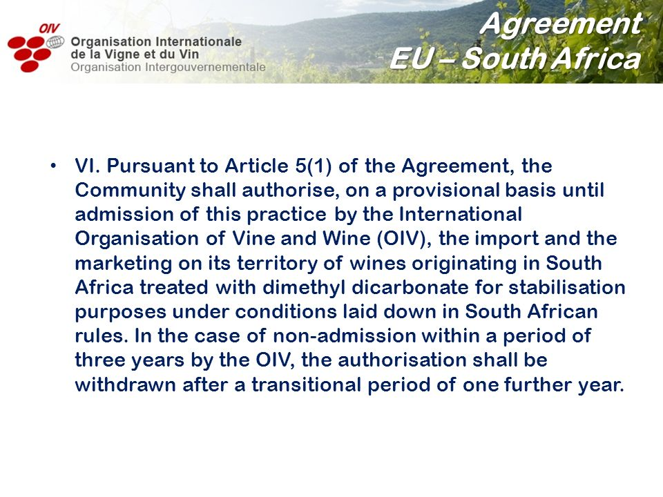 VI. Pursuant to Article 5(1) of the Agreement, the Community shall authorise, on a provisional basis until admission of this practice by the Internati