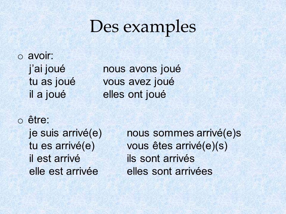 Bon à savoir o Theres only one past participle per infinitive.