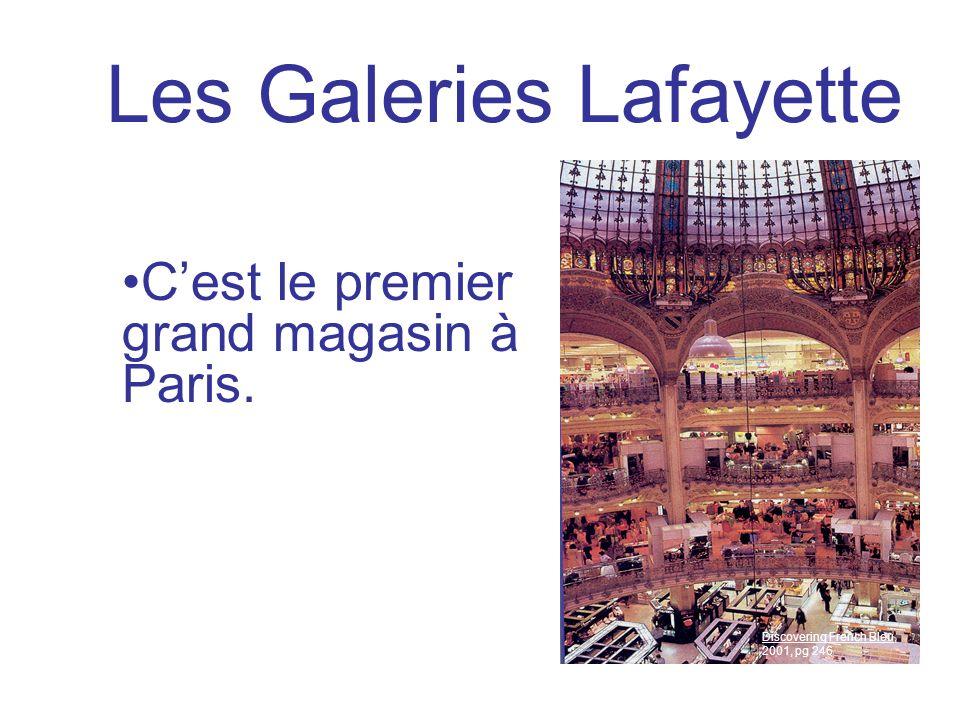 Les Galeries Lafayette Cest le premier grand magasin à Paris. Discovering French Bleu, 2001, pg 246